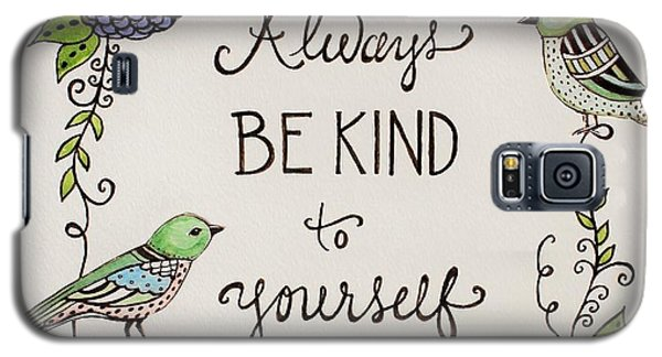 Always Be Kind To Yourself Galaxy S5 Case
