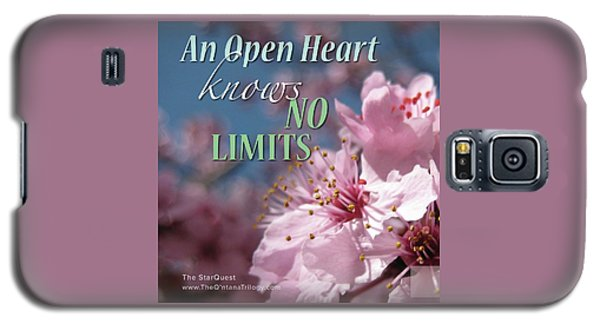 An Open Heart Knows No Limits Galaxy S5 Case