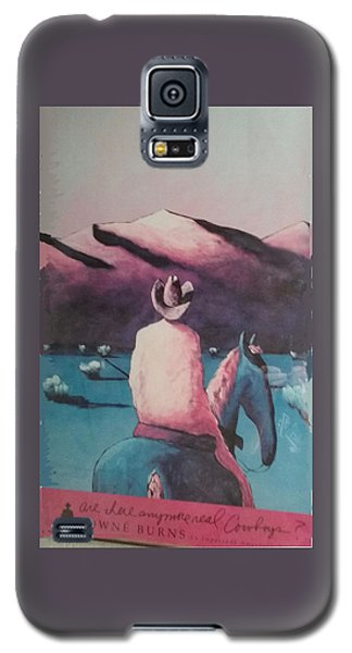Are There Anymore Real Cowboys? Galaxy S5 Case by Jay Milo