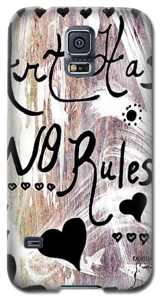 Art Has No Rules Galaxy S5 Case