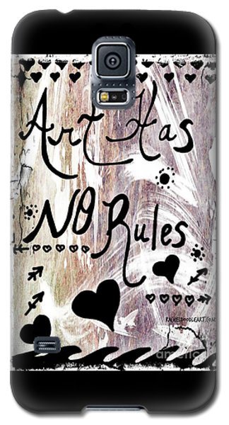 Art Has No Rules Galaxy S5 Case