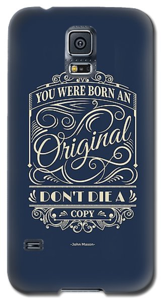 Galaxy S5 Case - You Were Born An Original Motivational Quotes Poster by Lab No 4