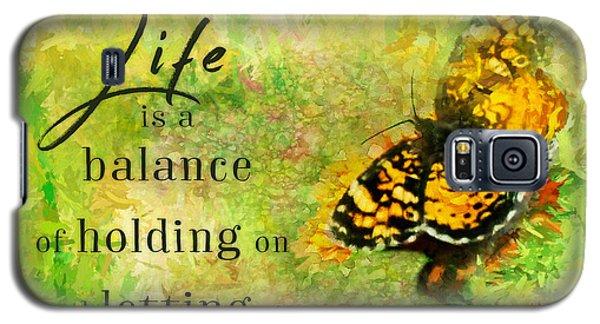 Life Is A Balance Galaxy S5 Case