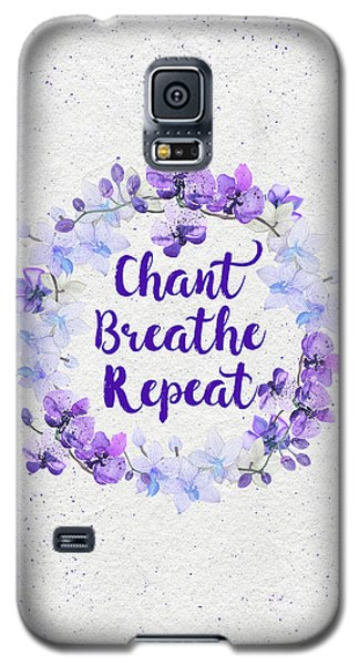 Galaxy S5 Case featuring the painting Chant, Breathe, Repeat by Tammy Wetzel