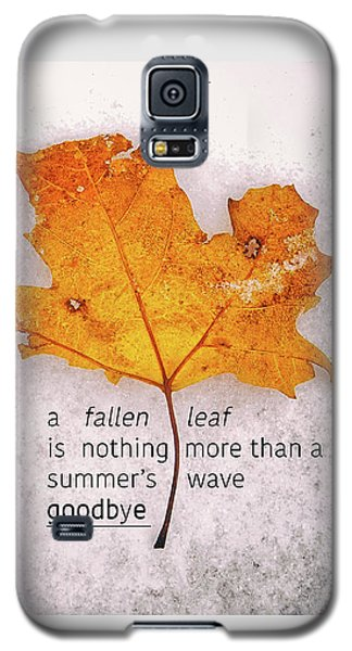 Fallen Leaf On Dirty Ice With Quote Galaxy S5 Case