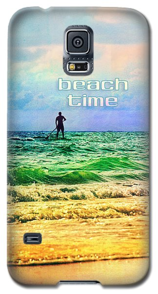Galaxy S5 Case featuring the photograph Beach Time by Tammy Wetzel