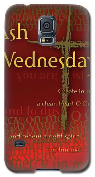 Ash Wednesday Galaxy S5 Case