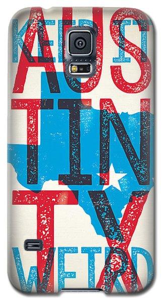 Austin Texas - Keep Austin Weird Galaxy S5 Case by Jim Zahniser