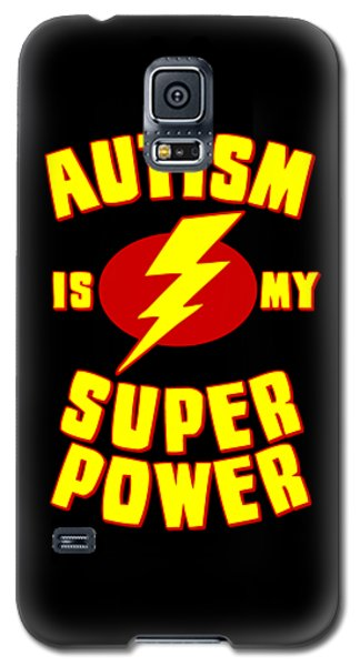 Autism Is My Superpower Galaxy S5 Case