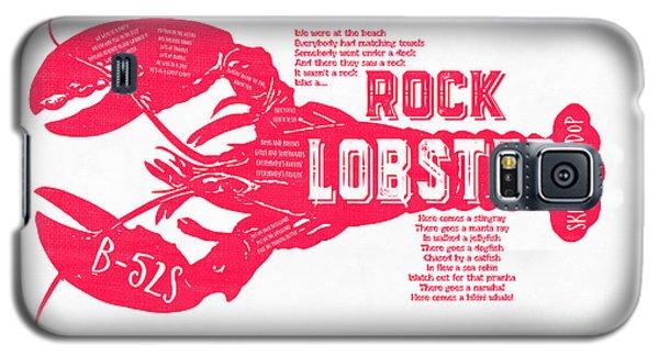 B-52s Rock Lobster Lyric Poster Galaxy S5 Case