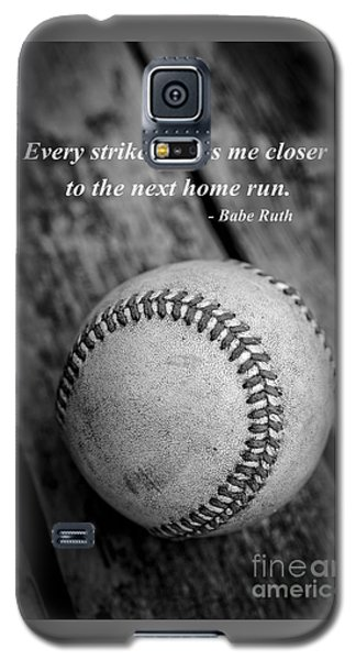 Babe Ruth Baseball Quote Galaxy S5 Case by Edward Fielding