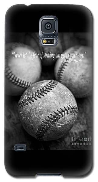 Babe Ruth Quote Galaxy S5 Case by Edward Fielding