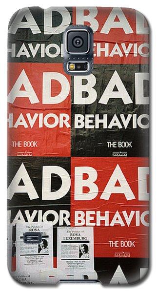 Bad Behavior Galaxy S5 Case