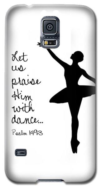 Ballerina Praise Galaxy S5 Case