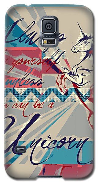 Be A Unicorn 1 Galaxy S5 Case by Brandi Fitzgerald