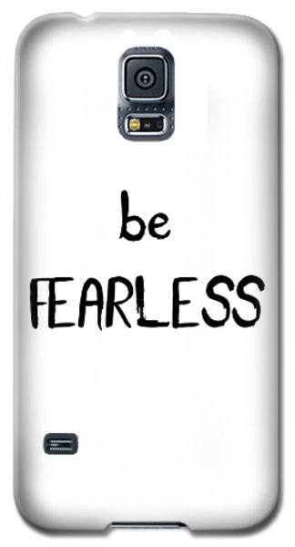 Be Fearless Galaxy S5 Case