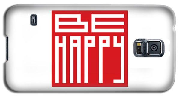 Be Happy Galaxy S5 Case