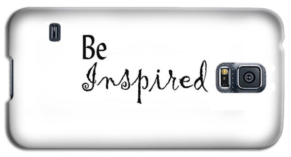 Be Inspired Galaxy S5 Case
