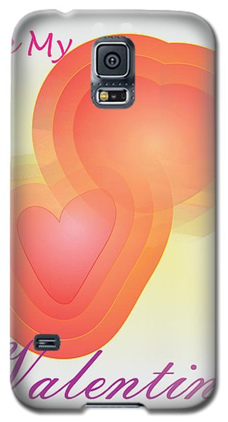 Galaxy S5 Case featuring the digital art Be My Valentine by Sherril Porter