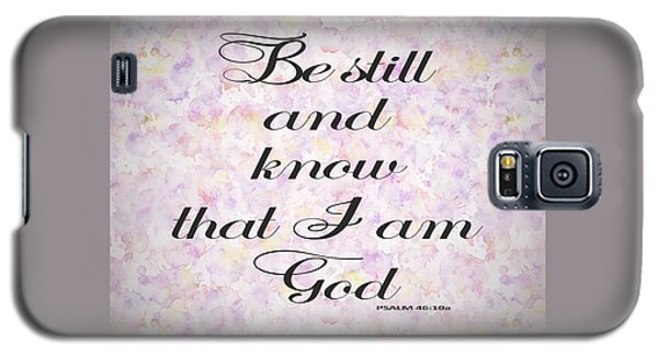 Galaxy S5 Case featuring the painting Be Still And Know I Am God Bible Psalm Typography by Georgeta Blanaru