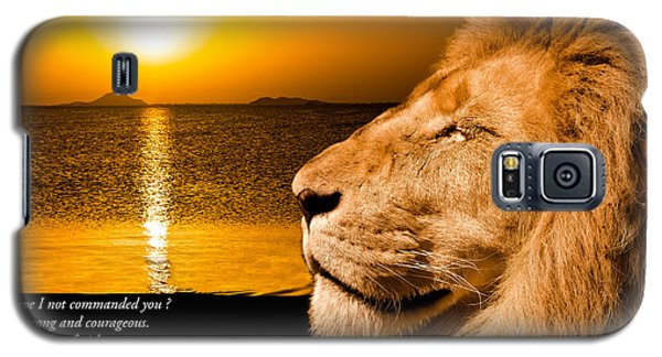 Galaxy S5 Case featuring the photograph Be Strong And Courageous by Scott Carruthers