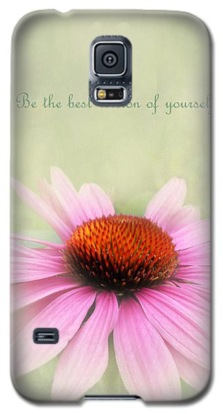 Be The Best Version Of Yourself Galaxy S5 Case