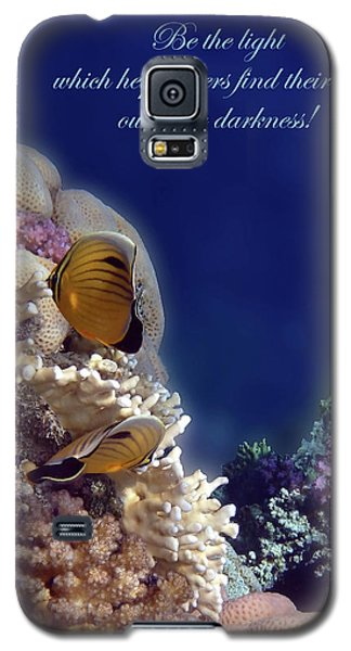 Be The Light Which Helps Others Galaxy S5 Case