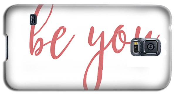 Be You Galaxy S5 Case