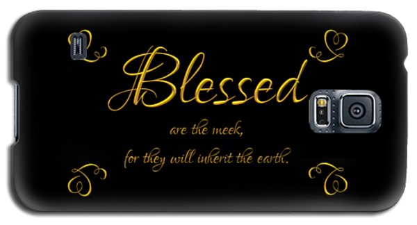 Beatitudes Blessed Are The Meek For They Will Inherit The Earth Galaxy S5 Case