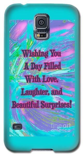 Beautiful Surprises Galaxy S5 Case