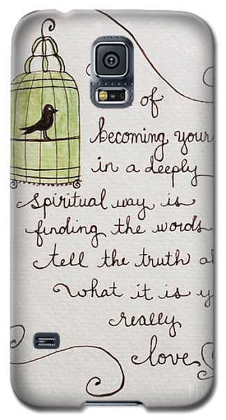 Becoming Yourself Galaxy S5 Case by Elizabeth Robinette Tyndall