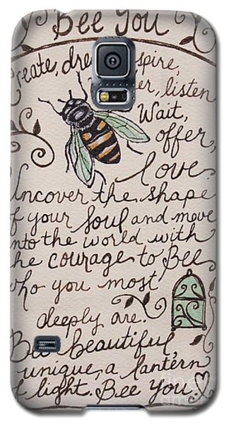 Bee You Galaxy S5 Case by Elizabeth Robinette Tyndall