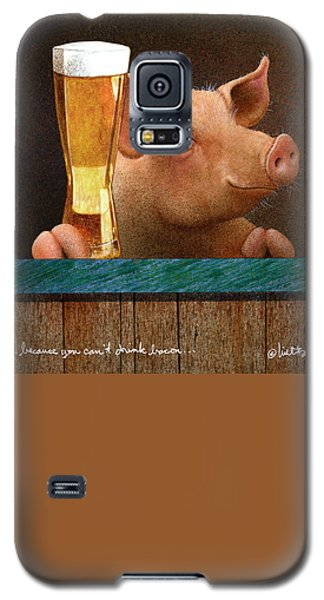 Beer ... Because You Can't Drink Bacon... Galaxy S5 Case
