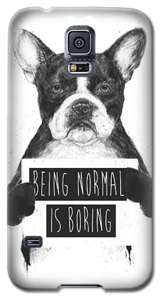 Being Normal Is Boring Galaxy S5 Case