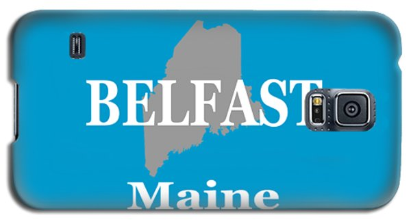 Galaxy S5 Case featuring the photograph Belfast Maine State City And Town Pride  by Keith Webber Jr