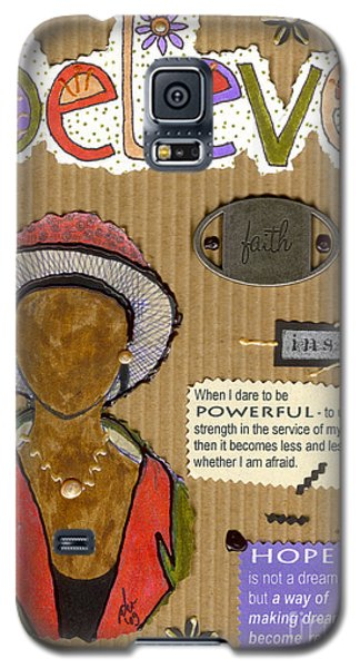 Galaxy S5 Case featuring the mixed media Believe Me by Angela L Walker