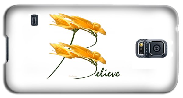 Galaxy S5 Case featuring the digital art Believe Shirt by Ann Lauwers