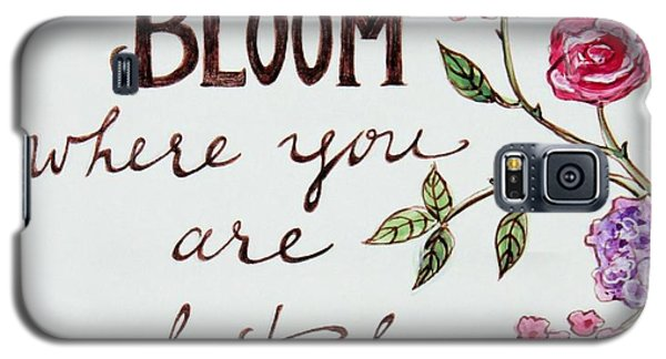 Garden Galaxy S5 Case - Bloom Where You Are Planted by Elizabeth Robinette Tyndall