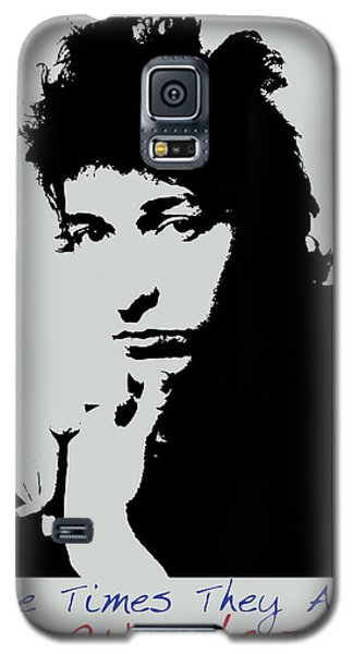 Bob Dylan Poster Print Quote - The Times They Are A Changin Galaxy S5 Case