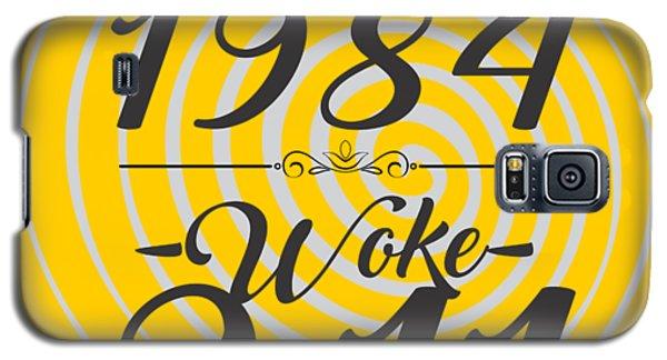 Born Into 1984 - Woke 9.11 Galaxy S5 Case