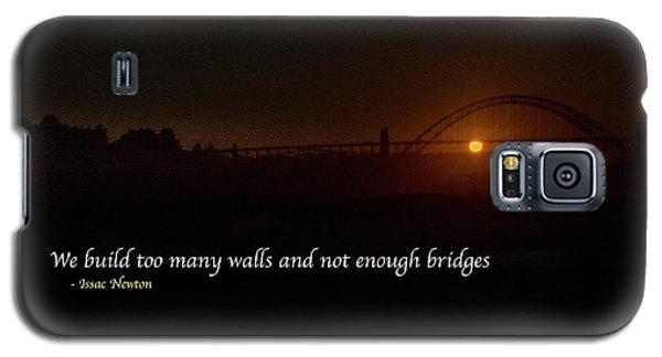 Bridges Not Walls Galaxy S5 Case