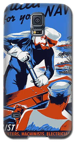 Galaxy S5 Case featuring the painting Build For Your Navy - Ww2 by War Is Hell Store