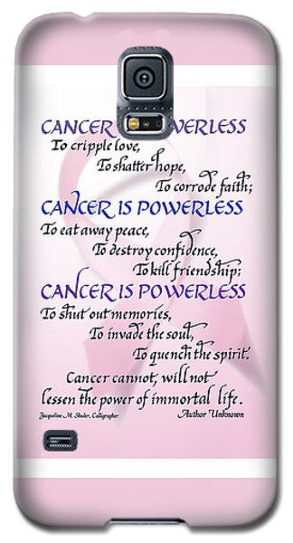 Cancer Is Powerless Galaxy S5 Case
