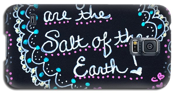 Caregivers Are The Salt Of The Earth Galaxy S5 Case