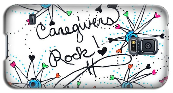 Caregivers Rock Galaxy S5 Case
