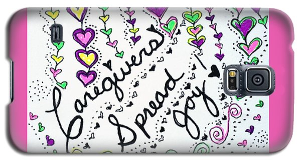 Caregivers Spread Joy Galaxy S5 Case