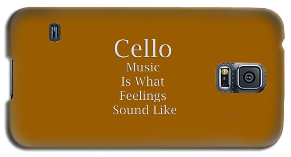 Cello Is What Feelings Sound Like 5592.02 Galaxy S5 Case