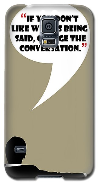 Change The Conversation - Mad Men Poster Don Draper Quote Galaxy S5 Case