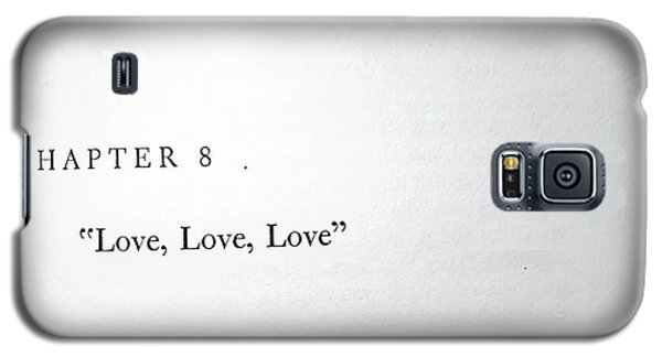 Chapter 8 Love Love Love Galaxy S5 Case by Toni Hopper