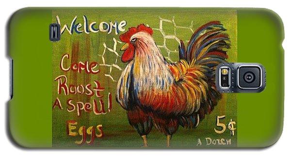 Chicken Welcome Sign 4 Galaxy S5 Case